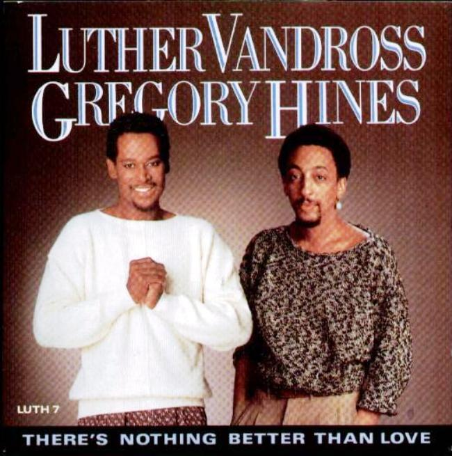 Luther Vandross & Gregory Hines - There's Nothing Better Than Love ...